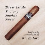 Drew Estate Factory Smokes Sweet Toro